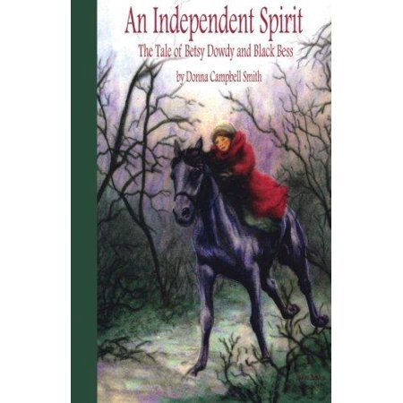 An Independent Spirit  The Tale Of Betsy Dowdy And Black Bess