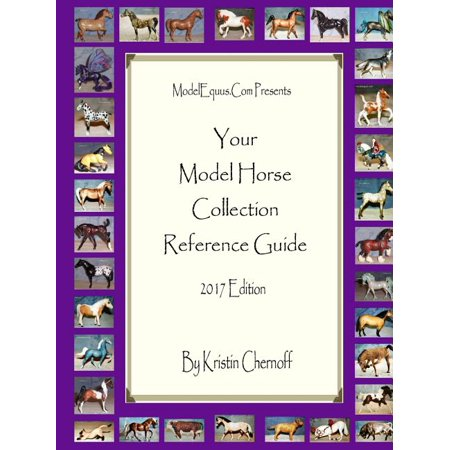 Your Model Horse Collection Reference Guide 2017 Tack Your Horse