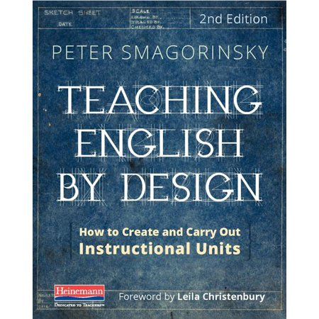 Teaching English by Design, Second Edition : How to Create and Carry Out Instructional (Best Instructional Design Courses In India)