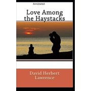 Love Among the Haystacks: Annotated (Paperback)
