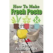 How To Make Fresh Pesto - eBook