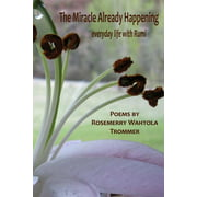 The Miracle Already Happening (Paperback)