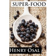 Super-food. Achieve a healthy diet for both body and mind. - eBook