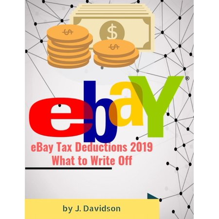 eBay Tax Deductions 2019: What to Write Off -