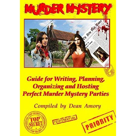 How to Write, Plan, Organize, Play and Host the Perfect Murder Mystery Game Party