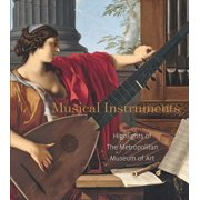 Musical Instruments : Highlights of the Metropolitan Museum of Art (Paperback)