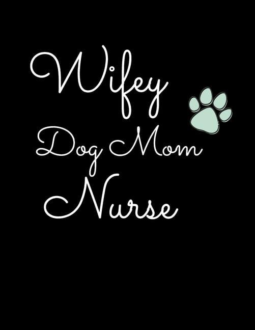 2020 - 2021 Planner Wifey Dog Mom Nurse: Cute Nurse ...