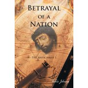 Betrayal of a Nation : The Antichrist I