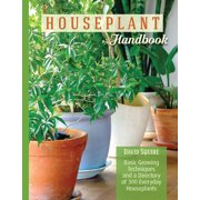 Houseplant Handbook: Basic Growing Techniques and a Directory of 300 Everyday Houseplants (Paperback)