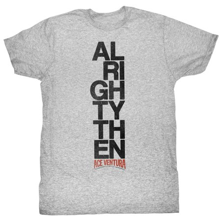 Ace Ventura: Pet Detective Comedy Movie Alrighty Then Adult T-Shirt Tee](Ace Ventura Outfit)