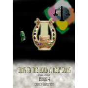 Sing To The Lord A New Song: Book 4 - eBook