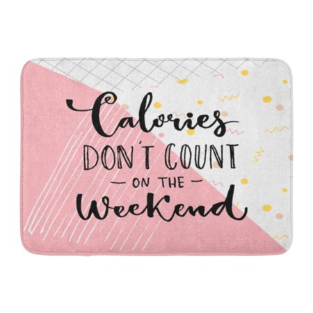 SIDONKU Calories Don Count Weekend Funny Saying About Diet and Desserts Cafe Inspirational Quote on Pink Abstract Doormat Floor Rug Bath Mat 23.6x15.7 inch