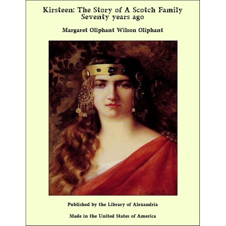 Kirsteen: The Story of A Scotch Family Seventy years ago -