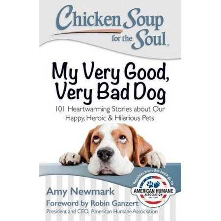 Chicken Soup for the Soul: My Very Good, Very Bad Dog: 101 Heartwarming Stories about Our Happy, Heroic & Hilarious Pets](Good Halloween Story Names)