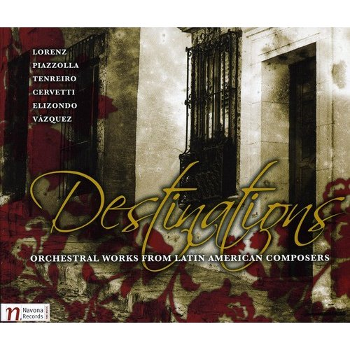 Destinations: Orchestral Works From Latin America