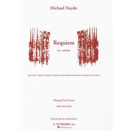 Requiem in C Minor : For Four-Part Chorus, Soloists and Orchestra with Basso Continuo