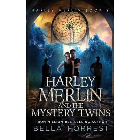 Harley Merlin 2 : Harley Merlin and the Mystery Twins (The Bella Twins)