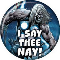 Marvel Comics Thor I Say Thee Nay Button 81890