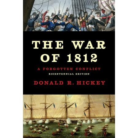 - The War of 1812 : A Forgotten Conflict, Bicentennial Edition