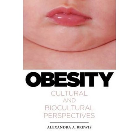 Obesity  Cultural And Biocultural Perspectives