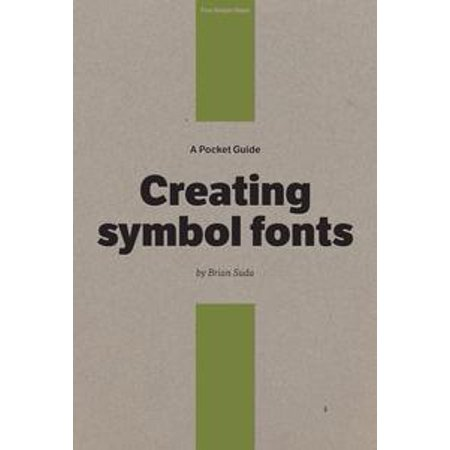 A Pocket Guide to Creating Symbol Fonts - eBook