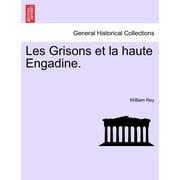 Les Grisons Et La Haute Engadine.