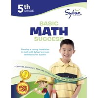 5th Grade Basic Math Success Workbook : Activities, Exercises, and Tips to Help Catch Up, Keep Up, and Get Ahead