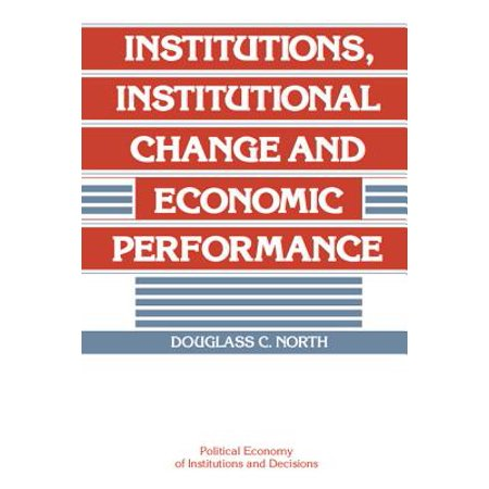 Institutions, Institutional Change and Economic