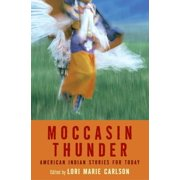 Moccasin Thunder: American Indian Stories for Today (Hardcover)