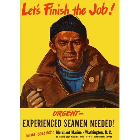 Digitally restored war propaganda poster This vintage World War Two poster features a sailor at the helm of a ship It declares - Lets finish the job Urgent Experienced Seamen Needed Poster (Amazon Job Openings In Chennai For Experienced)