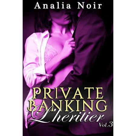 Private Banking: L'H?ritier (Vol. 3) - eBook