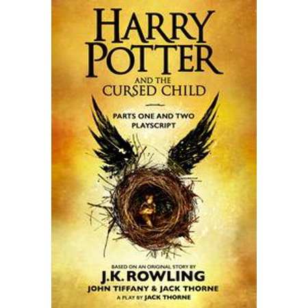 Harry Potter and the Cursed Child - Parts One and Two: The Official Playscript of the Original West End Production -