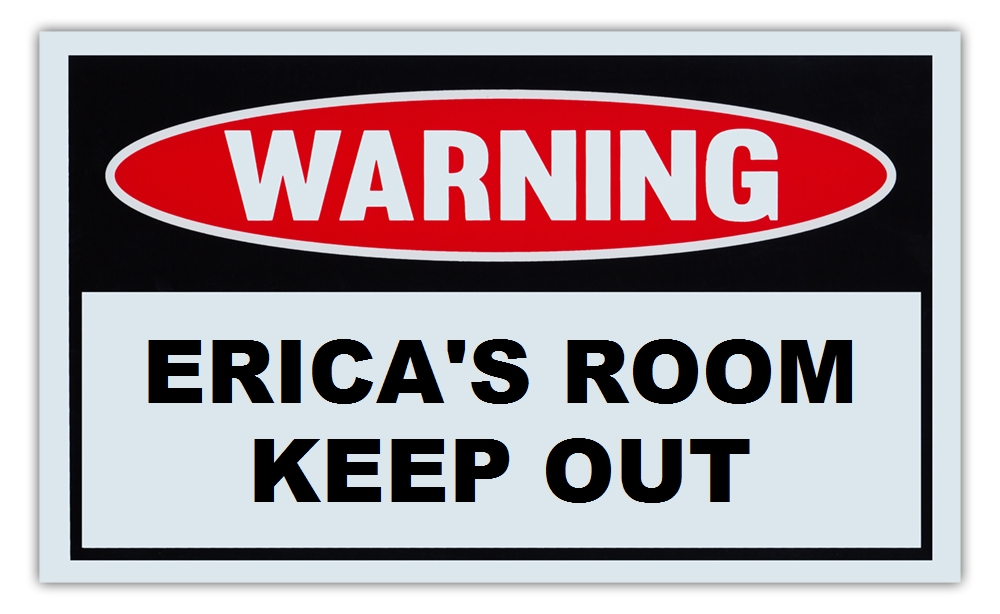 """Novelty Warning Sign: Erica's Room Keep Out For Boys, Girls, Kids, Children Post on Bedroom Door 10"""" x 6""""... by Crazy Sticker Guy"""