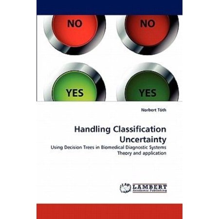 Handling Classification Uncertainty