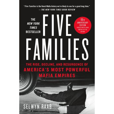 Five Families : The Rise, Decline, and Resurgence of America's Most Powerful Mafia (The Rise & Rule Of Ancient Empires)