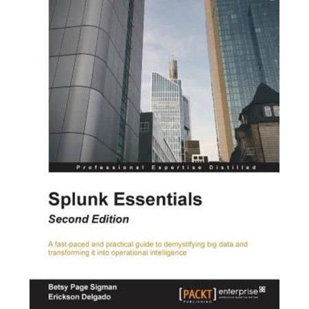Splunk Essentials   Second Edition By Betsy Page Sigman