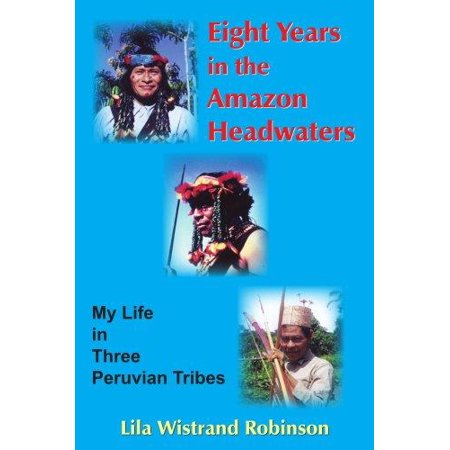 Eight Years In The Amazon Headwaters