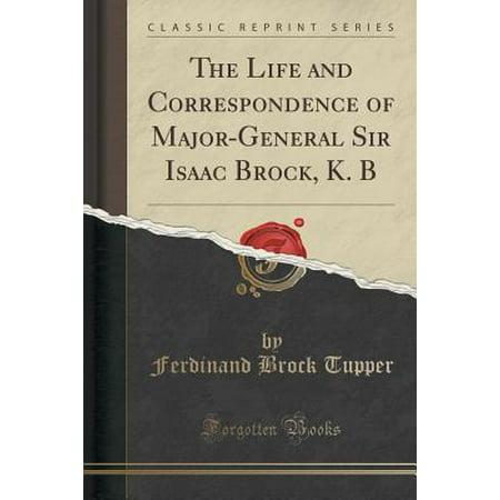 The Life and Correspondence of Major-General Sir Isaac Brock, K. B (Classic