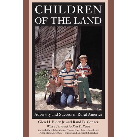 Children of the Land : Adversity and Success in Rural America