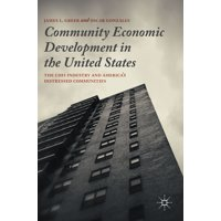 Community Economic Development in the United States : The Cdfi Industry and America's Distressed Communities