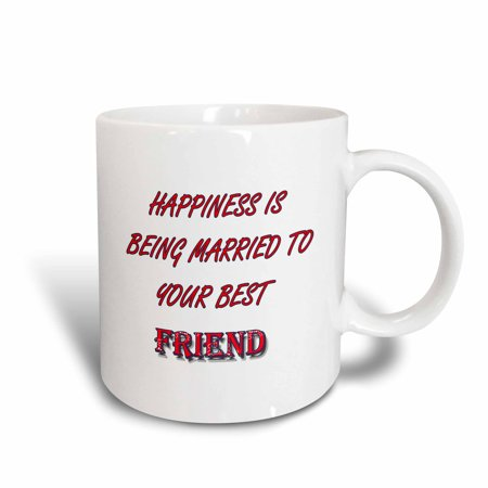 3dRose Happiness is being married to your best friend. Popular saying, Ceramic Mug, (Hilarious Best Friend Sayings)