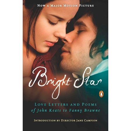 Bright Star : Love Letters and Poems of John Keats to Fanny