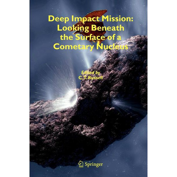 Deep Impact Mission: Looking Beneath the Surface of a Cometary Nucleus (Paperback)