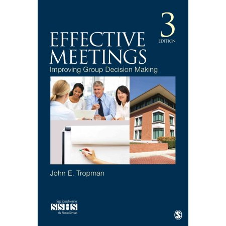 Effective Meetings  Improving Group Decision Making