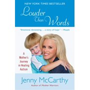 Louder Than Words : A Mother's Journey in Healing Autism