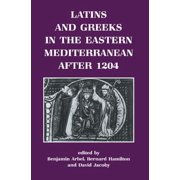 Latins and Greeks in the Eastern Mediterranean After 1204 - eBook