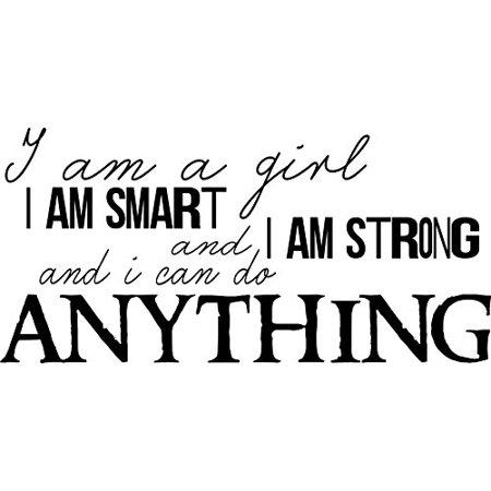 I am a Girl, I am Strong, I am Smart, I can do Anything ~11