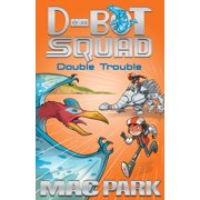 Double Trouble: D-Bot Squad 3 - eBook