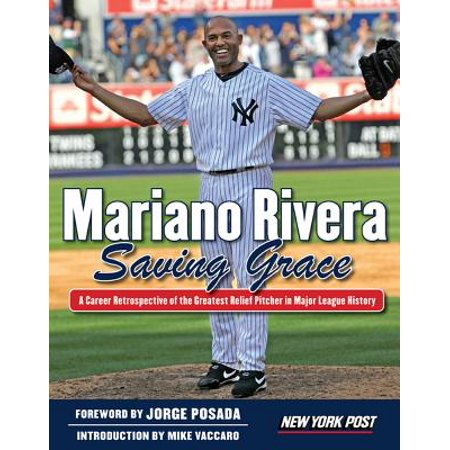 Mariano Rivera : Saving Grace (Mariano Rivera Photos)
