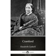 Cranford by Elizabeth Gaskell - Delphi Classics (Illustrated) - eBook